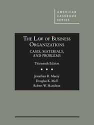 The Law Of Business Organizations, Cases, Mater, Macey, Moll, Hamilton+