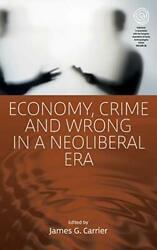 Economy Crime And Wrong In A Neoliberal Era Easa Series By Carrier New+