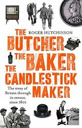 The Butcher the Baker the Candlestick Maker: The story of Britain through its