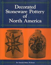 Decorated Stoneware Pottery Of North America By Donald B. Webster - Hc 1971