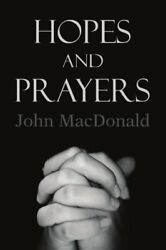 Hopes And Prayers By Macdonald New 9781453550922 Fast Free Shipping