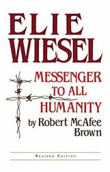 Elie Wiesel Messenger to All Humanity Brown 9780268009205 Free Shipping . $36.91