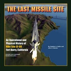 Last Missile Site An Operational Andamp Physical History Of Nike Sit... 978097614