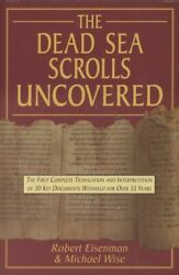 The Dead Sea Scrolls Uncovered. The First Complete Translation And Interpretatio