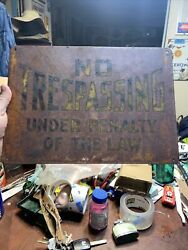 Vintage No Trespassing Under Penalty Of The Law Metal Sign