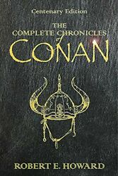 The Complete Chronicles Of Conan Centenary Edition.by Howard Jones New
