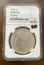 1894-o Morgan Silver Dollar Ngc Au Details Cleaned