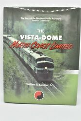 Signed The Vista Dome North Coast Limited By William R Kuebler Northern Pacific