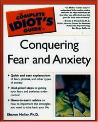 Complete Idiots Guide To Conquering Fear And Anxiety - 1999 Publication. By Sha
