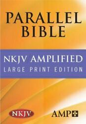 Nkjv--amplified Parallel Bible Large Print [hardcover] Large Print Edition