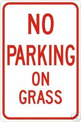 Real No Parking On Grass Road Street Traffic Signs