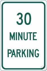 Real 30 Minute Parking Road Street Traffic Signs