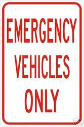 Real Emergency Vehicles Only Road Street Traffic Signs