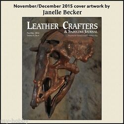 The Leather Crafters And Saddlers Journal - Volume 25, No. 6 - Nov/dec 2015
