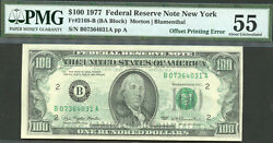 1977 100 Frn- Back To Front Offset-pcgs 55