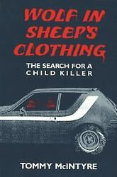 Great Lakes Books: Wolf in Sheep's Clothing : The Search for a Child Killer...