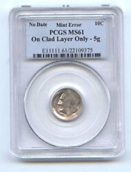 Roosevelt Dime 10c Stuck On Clad Layer Only -pcgs Ms61-rare-mint