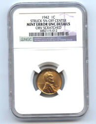 1942 Lincoln Cent 1c Srtuck 5 Off Center And Obv Scratched-ngc Unc Details-rare