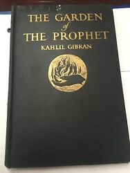 In the Garden of the Prophet by Kahlil Gibran 1st Edition. Printed In 1933.