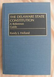 The Delaware State Constitution A Reference Guide No. 36 By Randy J. Holland