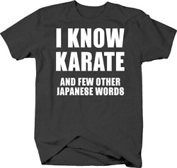I Know Karate and a Few Other Japanese Words Funny Non Athletic Tshirt