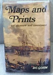 D C Gohm / Maps And Prints For Pleasure And Investment First Edition 1969