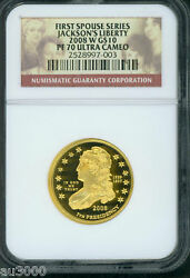 2008-W $10 PROOF GOLD JACKSON's LIBERTY FIRST SPOUSE NGC PF70 PR70 PF-70 PR-70