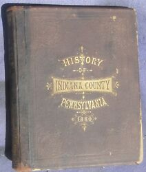Rare Indiana Couny Pa History 1745-1880 1880 1st Edition 3/4 Lea Illustrated