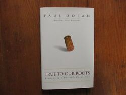 Paul Dolan Signed Book True To Our Roots-2003 First Edition Hardback
