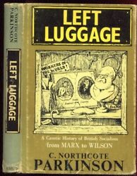 Left Luggage Caustic History Of British Socialism Marx To Wilson, Parkinson