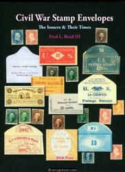 Reed, Fred L., Iii. Civil War Stamp Envelopes, The Issuers And Their Times.