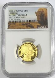 2008 W $10 NGC PF70 ULTRA CAMEO GOLD BUFFALO FIRST YEAR OF ISSUE .9999 FINE