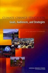 Climate Change Education Goals, Audiences, and Strategies : A Workshop Summar...