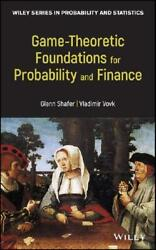 Game-theoretic Foundations For Probability And Finance By Glenn Shafer, Vladi...