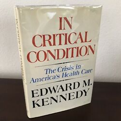 Edward Ted Kennedy Signed 1st Printing In Critical Condition Us Health Care Nf