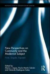 New Perspectives On Community And The Modernist Subject By Gerardo Rodrandiacuteguez ...
