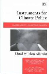 Instruments for Climate Policy : Limited Versus Unlimited Flexibility, Hardco...
