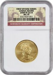 2008-W Louisa Adams $10 NGC MS70 - First Spouse .999 Gold