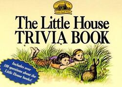 The Little House Trivia Book Little House Unknown Binding Used - Good