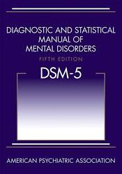 Diagnostic and Statistical Manual of Mental Disorders DSM 5 by American...