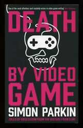 Simon Parkin - Death By Video Game Signed 1st/1st