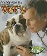 We Work At The Vet S Where We Work