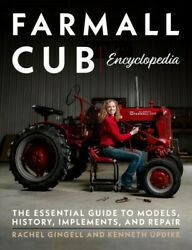 Farmall Cub Encyclopedia The Essential Guide To Models History Implements...