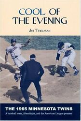 Cool of the Evening: The 1965 Minnesota Twins by Thielman Jim Book The Fast $6.69