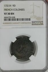 1721 -h 9d Ngc Vf30bn French Colonies1700and039s Colonial Coins Old Coppers
