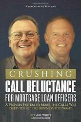 Crushing Call Reluctance For Loan Officers A Proven Syst... By Gillespie Kevin