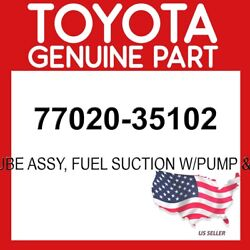 Toyota Genuine Oem 77020-35102 Oem Tube Fuel Suction W/pump And Gage 7702035102
