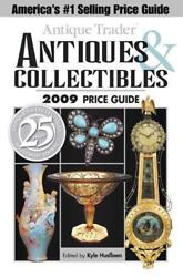 Antique Trader 2009 Price Guide Antiques And Collectibles By Kyle Husfloen