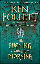The Evening and the Morning : The Prequel to the Pillars of the Earthlt;PAPERBACKgt; $13.19
