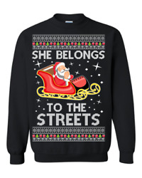 Ugly Christmas Sweater She Belongs To The Streets Meme   Funny   Santa Claus